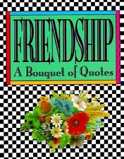 Friendship: A Bouquet of Quotes Running Press Miniature Editions