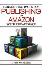 Formatting Pages for Publishing on Amazon with CreateSpace by Chris McMullen...