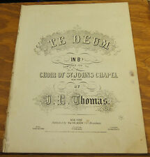 "1859 Sheet Music///TE DEUM, IN KEY OF ""B-FLAT"", by J.R. Thomas///HYMN OF PRAISE"