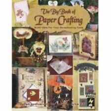 The Big Book of Paper Crafting: Great Uses for Your Scrapbooking Tools (Leisure
