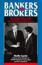 Bankers As Brokers: The Complete Guide to Selling Mutual Funds, Annuities and Ot