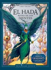 El Hada Reina de los Dientes (Los Guardianes) (Spanish Edition), Joyce, William,