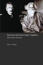 India in the Modern World Ser.: Science and the Indian Tradition : When...