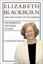 Elizabeth Blackburn and the Story of Telomeres: Deciphering the Ends o-ExLibrary