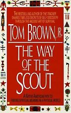 The Way of the Scout: A Native American Path to Finding Spiritual Meaning in a P