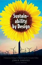 Sustainability by Design: A Subversive Strategy for Transforming Our Consumer Cu