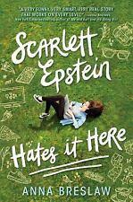 Scarlett Epstein Hates It Here by Anna Breslaw (2016, Hardcover)