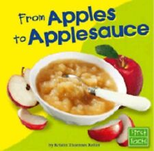 From Apples to Applesauce (From Farm to Table), Keller, Kristin Thoennes, Good B