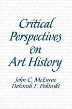 Critical Perspectives on Art History by John C. McEnroe and Deborah F....