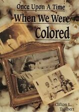 Once Upon a Time When We Were Colored Taulbert, Clifton Hardcover