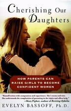Cherishing Our Daughters : How Parents Can Raise Girls to Become Confident...