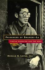 Prisoners of Shangri-La : Tibetan Buddhism and the West by Donald S., Jr....
