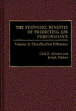 The Economic Benefits of Predicting Job Performance Vol. 2 : Classification...