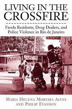 Living in the Crossfire: Favela Residents, Drug Dealers, and Police Vi-ExLibrary