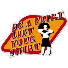 """Be A Flirt Lift Your Shirt Boobs Funny car bumper sticker decal 5"""" x 4"""""""