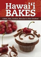 Hawaii Bakes : Cakes, Pies, Cookies, Biscuits, and Other Goodies (2012,...