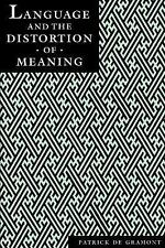 Language and the Distortion of Meaning by Patrick De Gramont (1992, Paperback)