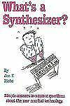 What's a Synthesizer?: Simple Answers to Common Questions About the Ne-ExLibrary