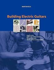 Building Electric Guitars by Martin Koch (2001, Paperback)