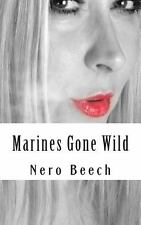 Marines Gone Wild by Nero Beech (2013, Paperback)