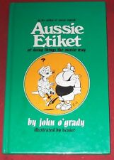 AUSSIE ETIKET ~ OR DOING THINGD THE AUSSE WAY ~ John O'Grady ~ Hardcover