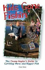 Kids Gone Fishin'-The Young Angler's Guide to Catching More & Bigger Fish EE824
