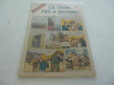 RECIT COMPLET / COLLECTION ODYSSEES N°18 LE TRAIN 725 A DISPARU  TBE