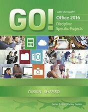 Go! With Microsoft Office 2016 Discipline Specific Projects by Shelley Gaskin Pa