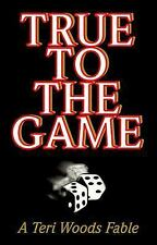 True to the Game by Teri Woods (1999, Paperback)