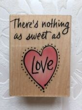 NEW - THERE'S NOTHING AS SWEET AS LOVE PHRASE & HEART  SMALL WOODEN RUBBER STAMP