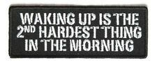 Waking up is the 2nd Hardest Thing in the Morning Sew on Motorcycle Biker Patch