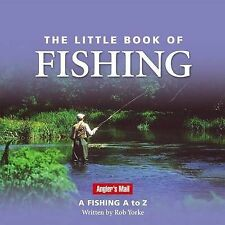 "Rob Yorke Little Book of Fishing: A Fishing A to Z (Little Books) ""AS NEW"" Book"