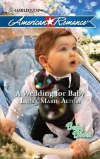 A Wedding for Baby Laura Altom 2009 PB Harlequin Contemporary American Romance