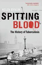 Spitting Blood: The history of tuberculosis, Bynum, Helen