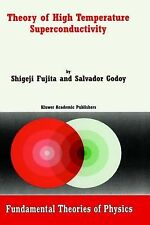 Fundamental Theories of Physics: Theory of High Temperature Superconductivity...