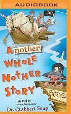 Another Whole Nother Story by Cuthbert Soup (2016, MP3 CD, Unabridged)