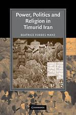 Power, Politics and Religion in Timurid Iran (Cambridge Studies in Islamic Civil