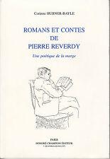HUBNER-BAYLE C. / Romans et contes de Pierre Reverdy. Une poétique de la marge
