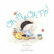 OH MY, OH NO! (9780762454099) - LISA CHARRIER (HARDCOVER) NEW