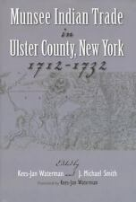 Munsee Indian Trade in Ulster County, New York, 1712-1732 (2013, Hardcover)