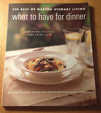 The Best of Martha Stewart Living : What to Have for Dinner by Martha Stewart723