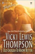 Old Enough to Know Better by Thompson, Vicki Lewis