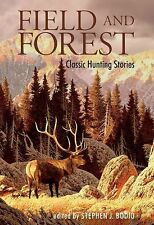 Field and Forest: Classic Hunting Stories, , Very Good Book