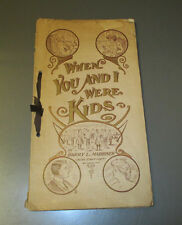 1911 WHEN YOU AND I WERE KIDS Poems by Harry L Marriner VG+ 5x9.5 Hand-Made?