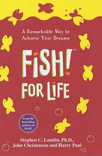 Fish! For Life: A Remarkable Way to Achieve Your Dreams, Stephen C. Lundin, Harr