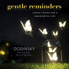 Gentle Reminders : Simple Truths to a Meaningful Life by Dodinsky (2016,...