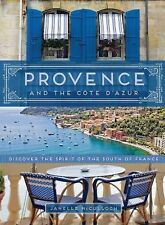 Provence and the Cote d'Azur: Discover the Spirit of the South of France, McCull