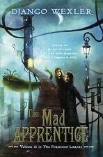 The Forbidden Library: The Mad Apprentice by Django Wexler (2015, Hardcover)