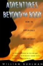 Adventures Beyond the Body: How to Experience Out-of-Body Travel - Good