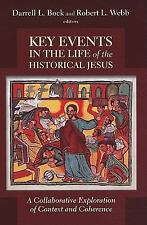 Key Events in the Life of the Historical Jesus : A Collaborative Exploration...